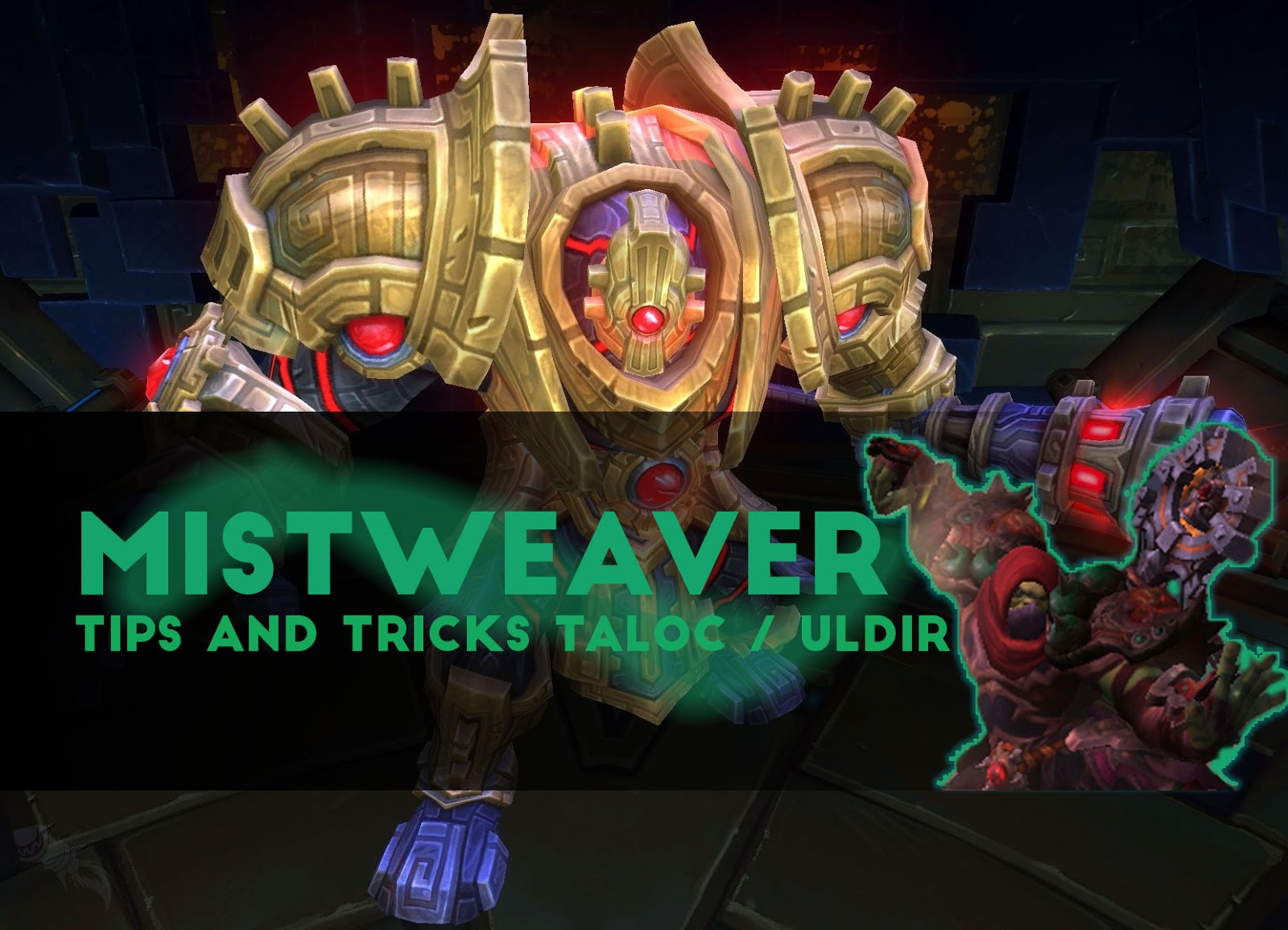 MistWeaver Tips and Tricks TALOC / ULDIR - Patch 8.0
