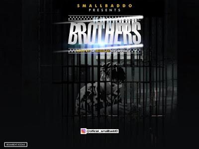 [MUSIC] Small Baddo – Brothers