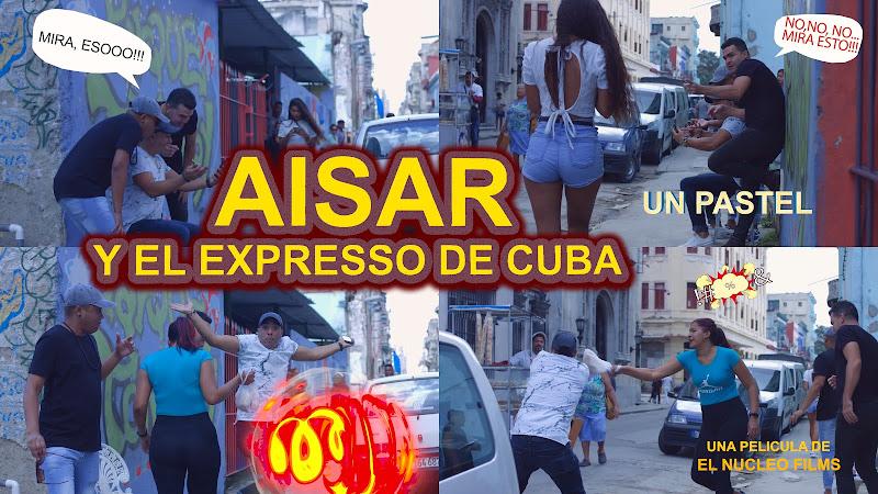 Aisar y El Expresso de Cuba - ¨Un pastel¨ - Videoclip - Dirección: El NÚCLEO FILMS. Portal Del Vídeo Clip Cubano