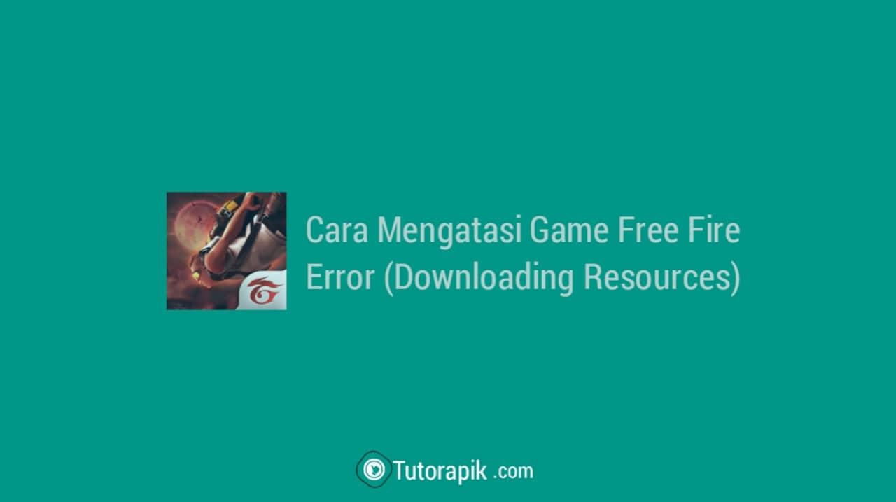 Cara Mengatasi Free Fire Error Downloading Resources