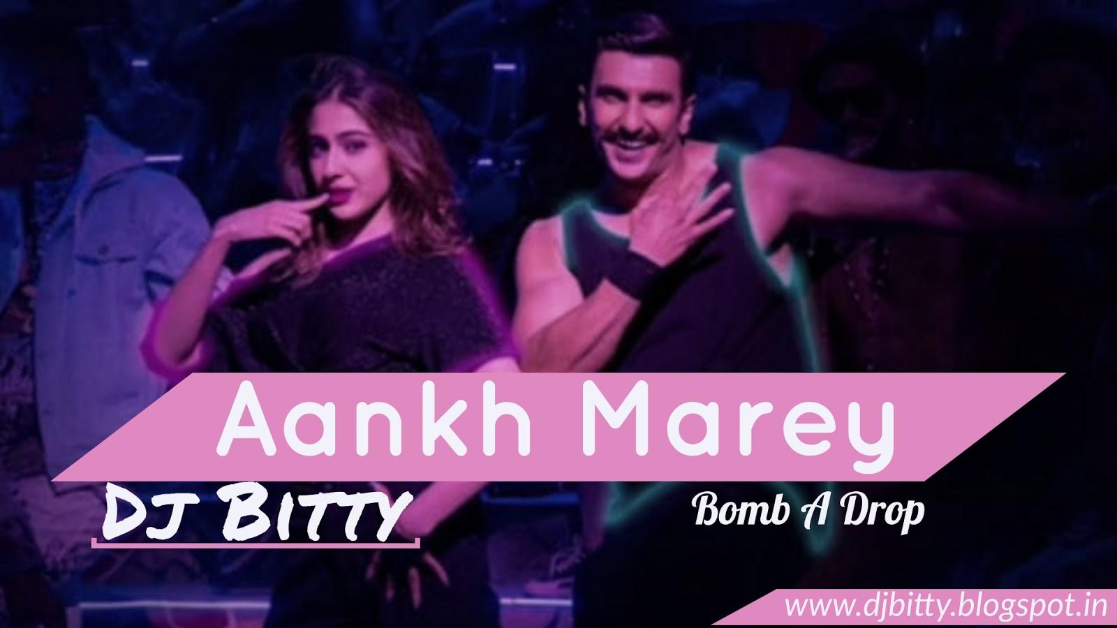 DJ BITTY PRODUCTION: Aankh Marey Dj Remix Song || SIMMBA