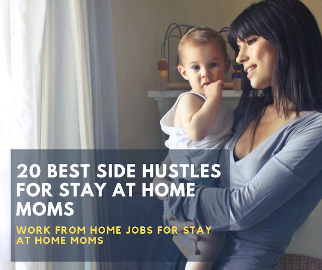 20 Best Side Jobs for Stay at Home Moms