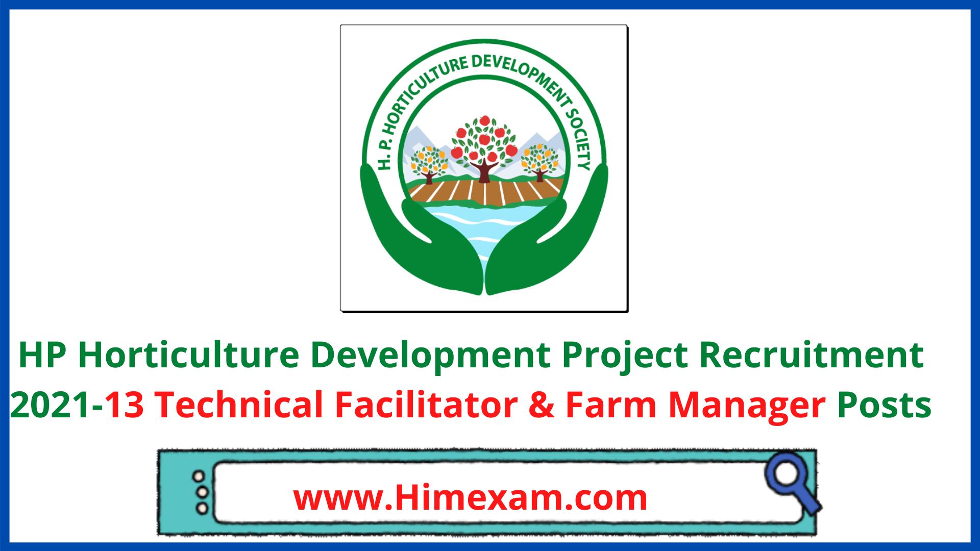 HP Horticulture Development Project Recruitment 2021-13 Technical Facilitator & Farm Manager Posts