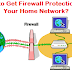 How To Get Firewall Protection For Your Home Network?