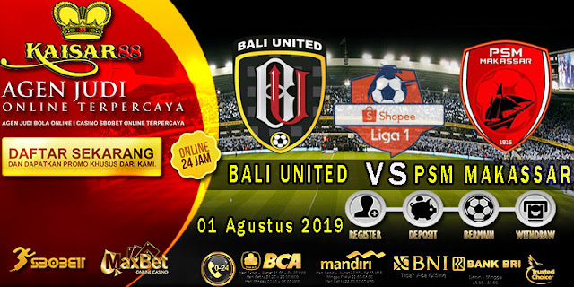 Prediksi Bola Terpercaya Liga 1 Indonesia Bali United vs PSM Makassar 01 Agustus 2019
