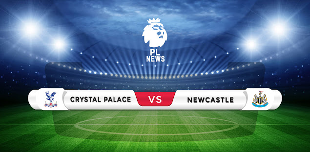 Crystal Palace vs Newcastle United Prediction & Match Preview
