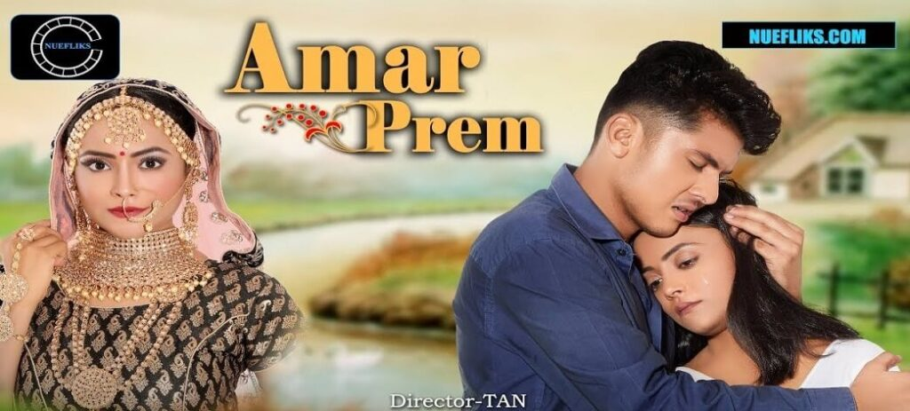 Amar Prem Film (2020) Fliz Movies (Nuefliks): Cast, All Episodes, Watch Online