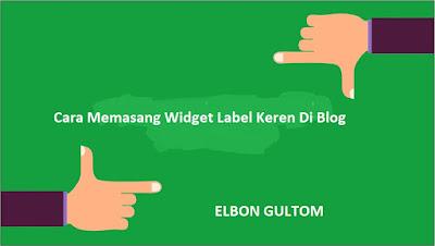 Cara Memasang Widget Label Keren Di Blog