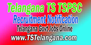 Telangana TSPSC Recruitment Notification 2016 Telangana Govt Jobs Online