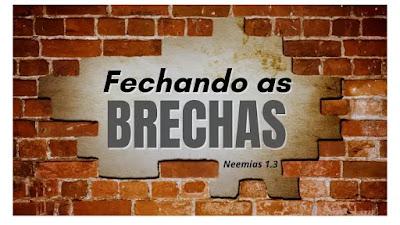 pregação Neemias fechando as brechas