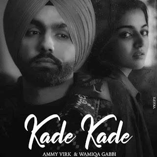 Ammy Virk Kade Kade Lyrics Status Punjabi Song Kde kde dil karda onu chad deva dar lagda ae kamla kidre mar na jave WhatsApp video black.
