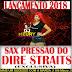 Dj Méury A Musa Das Produções - Sax Pressão do Dire Straits 2018 (Exclusiva)