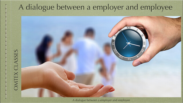A dialogue between a employer and employee