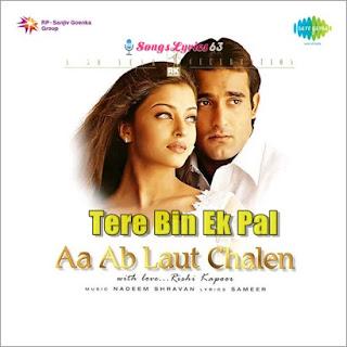 Tere Bin Ek Pal Song Lyrics Aa Ab Laut Chalen [1999]