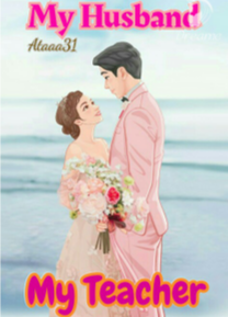 Novel My Husband My Teacher Karya Ataaa31 Full Episode