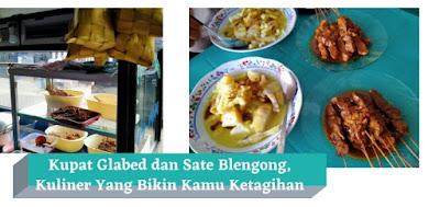 Kulineran Kupat Glabed dan Sate Blengong di Tegal, Bakal Bikin Kamu Ketagihan