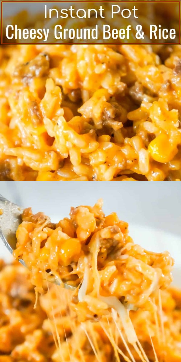 Instant Pot Cheesy Ground Beef and Rice #dinnerrecipes