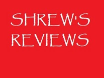Shrew's Reviews