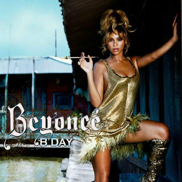 MUSIC IS LIFE: a blog of fanmade covers: Beyoncé • B'Day Cover