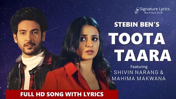 Toota Taara Lyrics - Stebin Ben - ft. Shivin Narang, Mahima Makwana