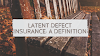 Latent Defect Insurance: A Definition