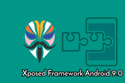 Cara Install Xposed Framework Android Pie 9.0