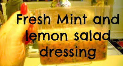 Fresh mint and lemon salad dressing