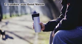 Tumbler atau Botol Minum harus disiapkan jika ingin traveling selama pandemi dan new normal