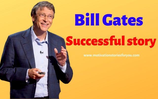 Bill Gates Successful story