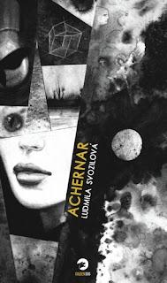 Hororový román Achernar (Ludmila Svozilová, nakladatelství Golden Dog)