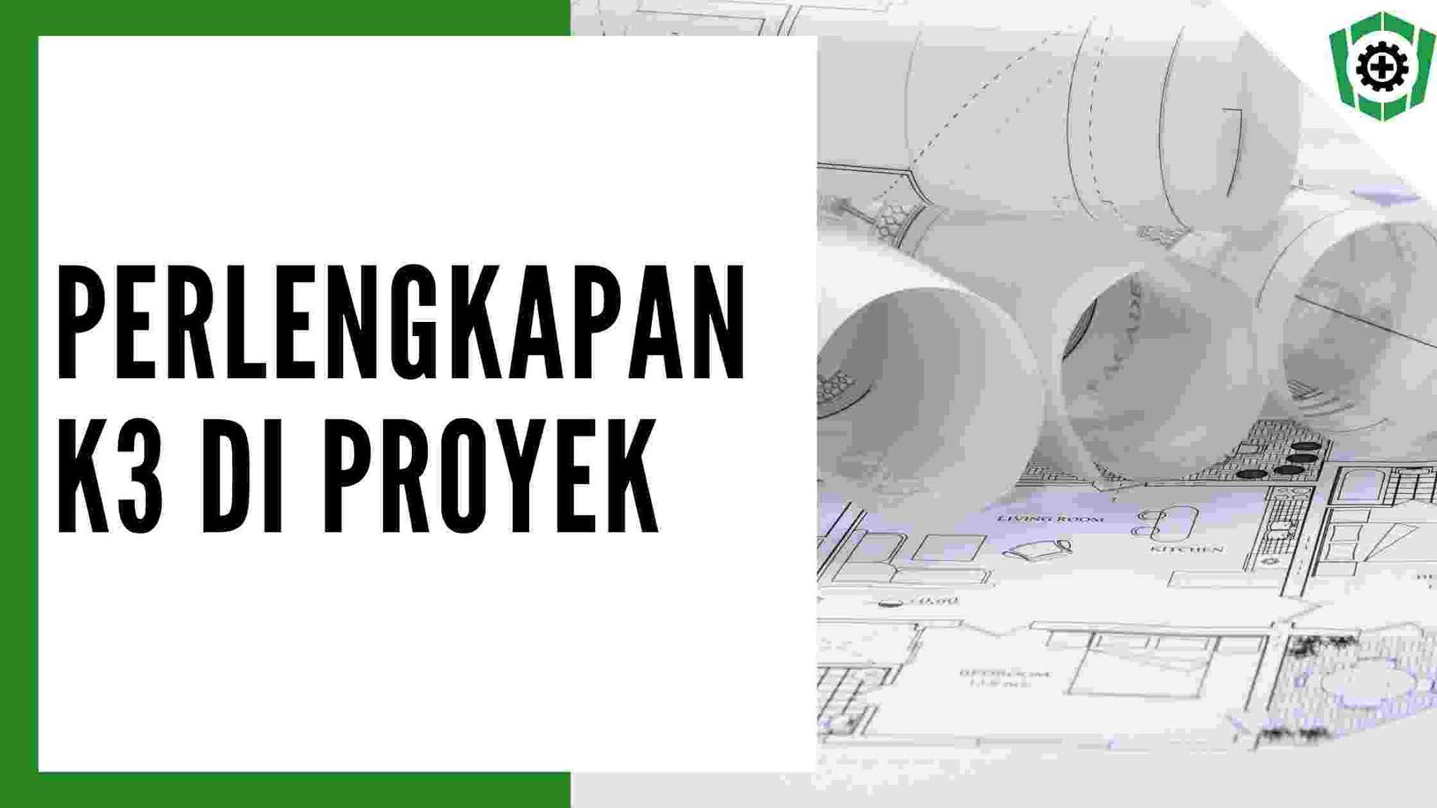 Perlengkapan k3 di proyek