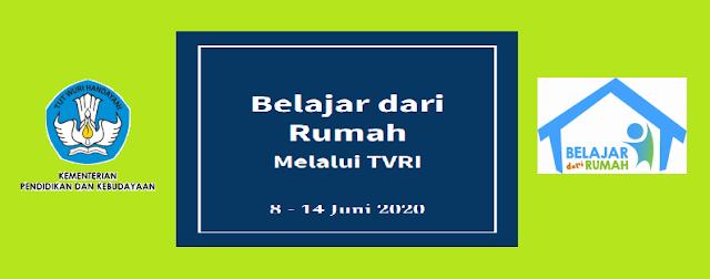 Jadwal dan Pertanyaan Program Belajar dari Rumah  PANDUAN, JADWAL DAN PERTANYAAN BDR TVRI TGL 8, 9, 10, 11, 12 JUNI 2020