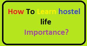 hostel life Importance