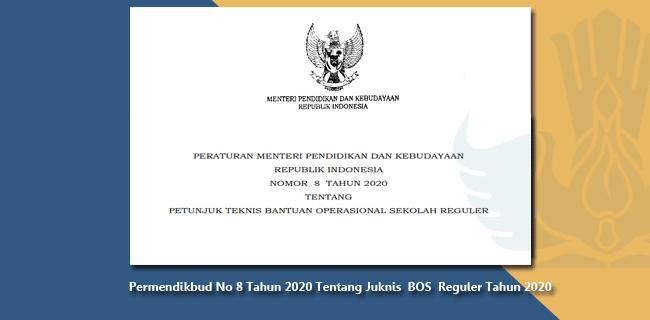 Permendikbud Nomor 8 Tahun 2020 Tentang Juknis BOS Reguler Tahun 2020
