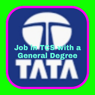 Job in TCS with a General Degree