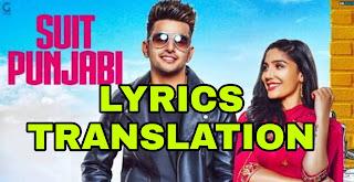 SUIT PUNJABI LYRICS  | TRANSLATION | IN HINDI (हिंदी ) – Jass Manak