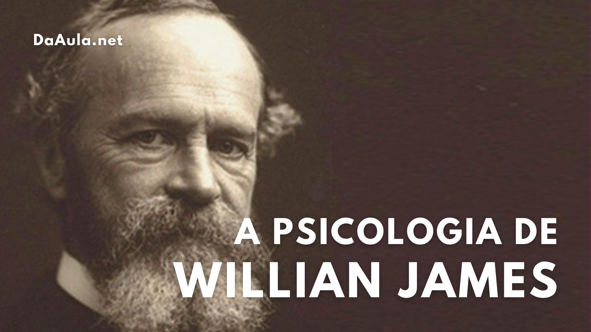 A Psicologia da Consciência de Willian James