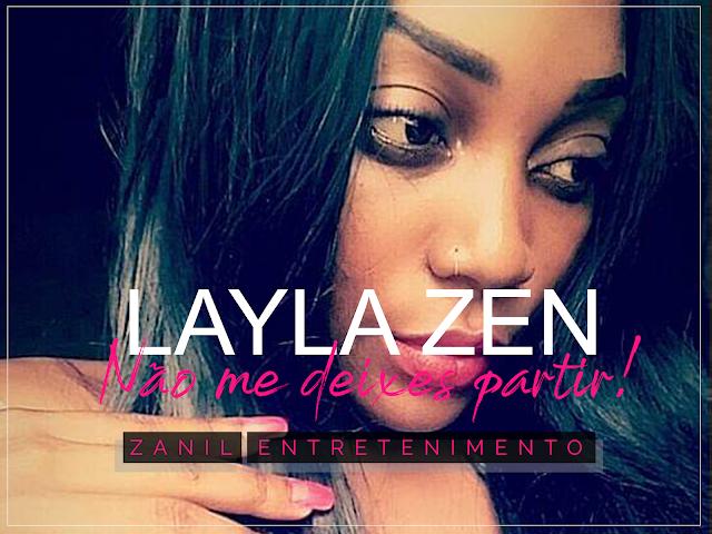 baixar mp3 | Layla Zen - Nao Me Deixes Partir |  2020