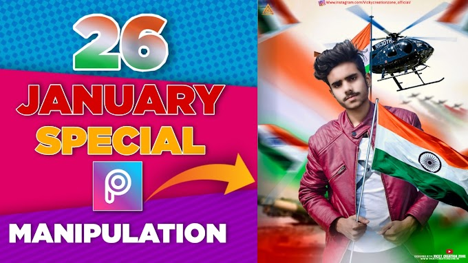 26 JANUARY SPECIAL MANIPULATION EDITING |PICSART AND LIGHTROOM CC | VICKY CREATION ZONE 2021