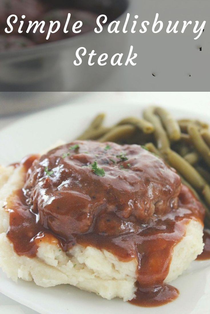 This Simple Salisbury Steak will make for a perfect weeknight recipe idea to serve the family.