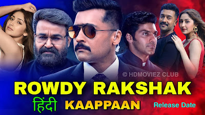 Rowdy Rakshak (Kaappaan) Full Movie Hindi Dubbed Download Filmyzilla