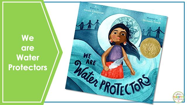 Looking for Earth Day books for upper elementary? Check out We are Water Protectors.