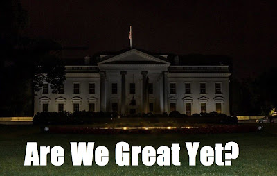 "Photo of White House going dark. ""Are We Great Yet"" written below."