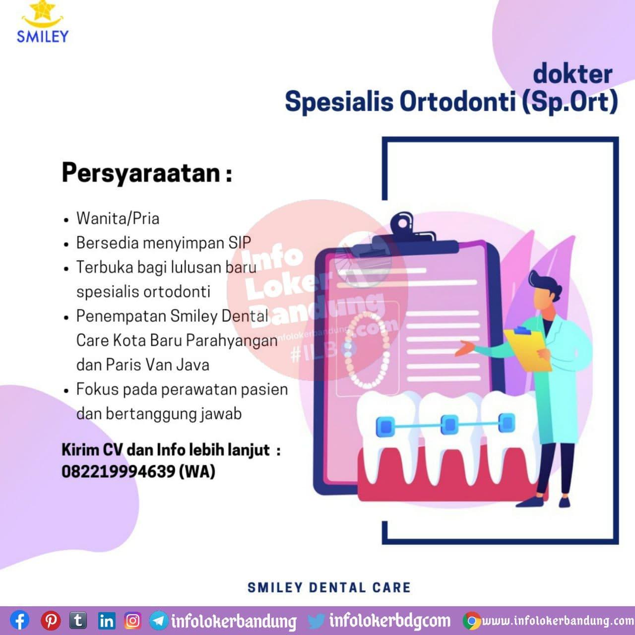 Lowongan Kerja Dokter Spesialis Ortodonti (Sp.Ort) Smiley Dental Care Bandung November 2020