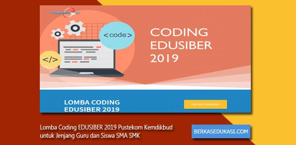 Lomba Coding EDUSIBER 2019 Pustekom Kemdikbud untuk Jenjang Guru dan Siswa SMA SMK