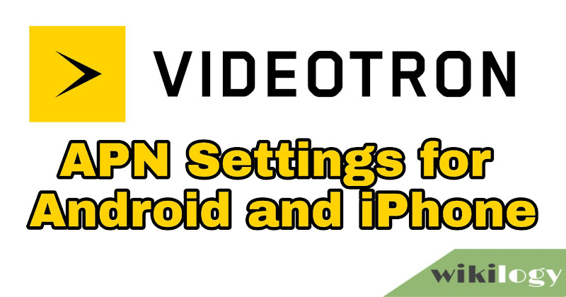 Videotron APN Settings for Android iPhone