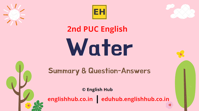2nd PUC English: Water | Summary and Question-Answers