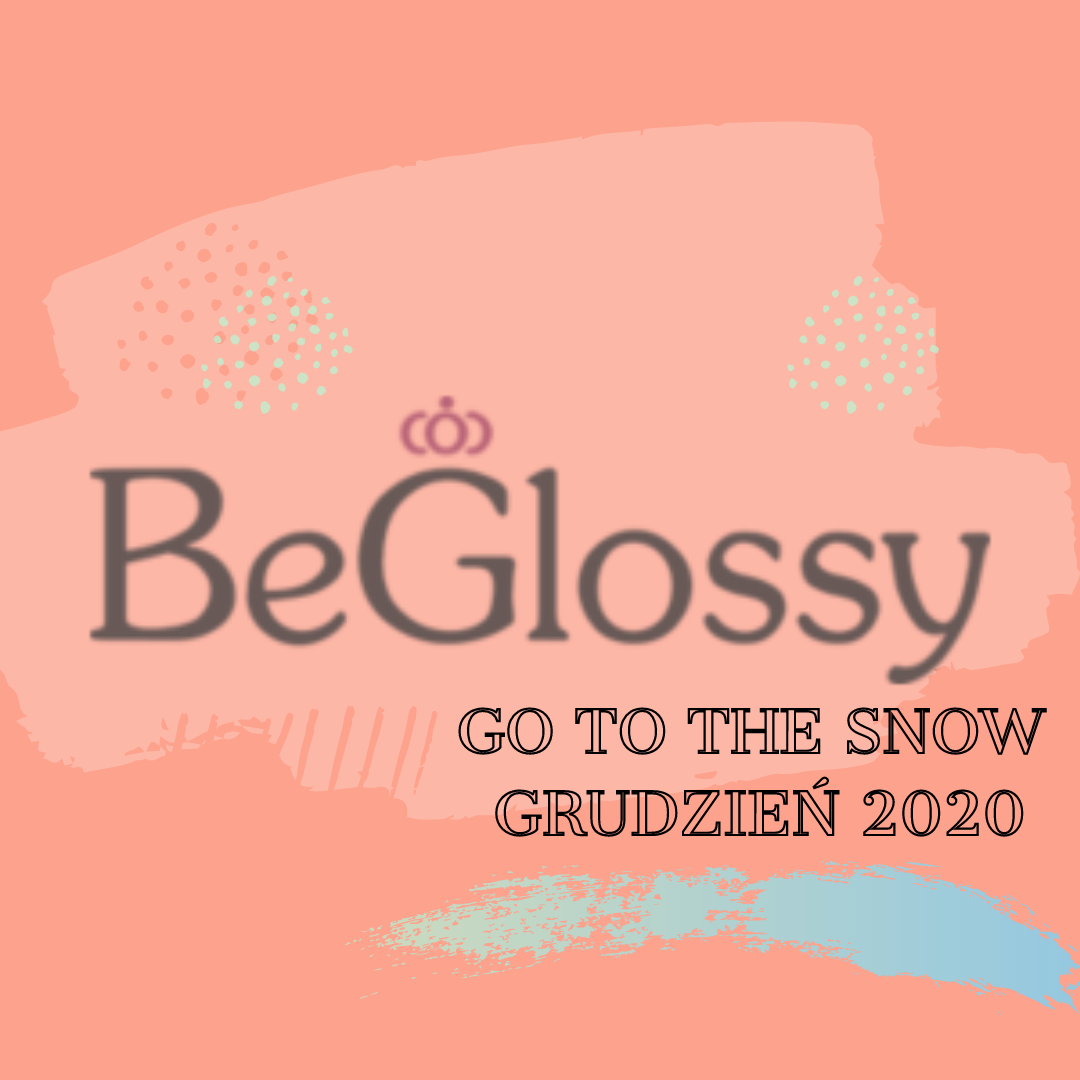 Go to the snow - BeGlossy - grudzień 2020