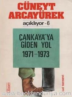 Cüneyt Arcayürek - Açıklıyor 6 Çankayaya Giden Yol 1971-1973