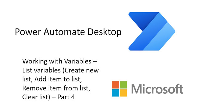 Power Automate Desktop - Working with List variables - Create list, Add item to list, Remove item from list, Clear list